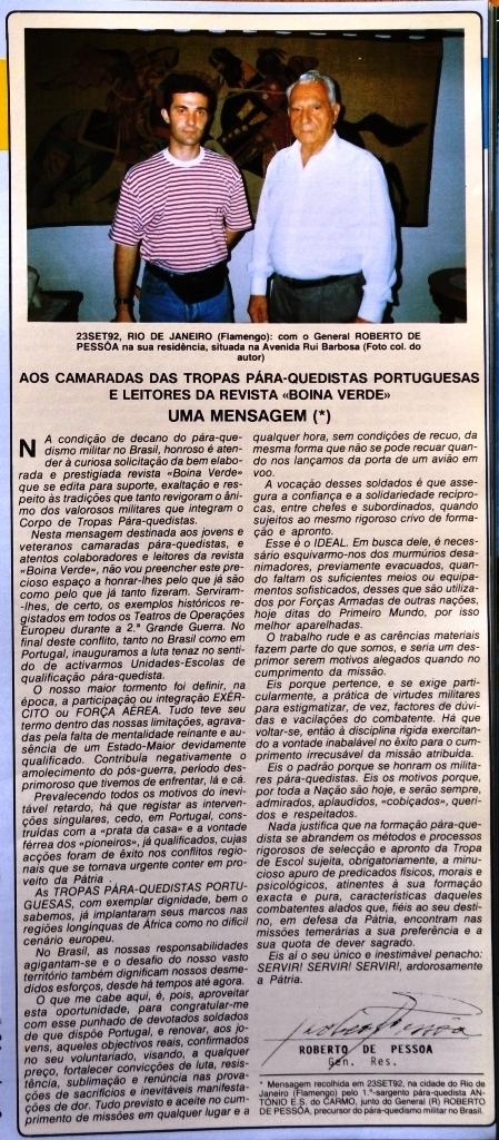 Um dos últimos contactos do General ROBERTO DE PESSÔA com os pára-quedistas portugueses foi expresso na Revista «BOINA VERDE» em 1992.