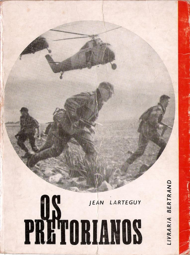 """Capa da 8.ª edição de """"Os Pretorianos"""" em português. Este romance passado na Argélia Francesa é a continuação de """"Os Centuriões"""" cuja acção decorria sobretudo na Indochina Francesa mas também já no norte de África."""