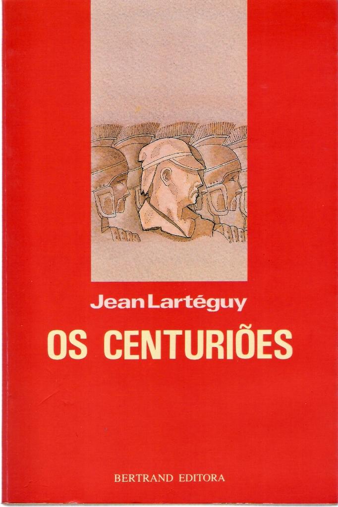 """Capa da 10.ª edição em português de """"Os Centuriões"""". Este romance, o seu maior êxito, terá vendido mais de 1 milhão de exemplares."""