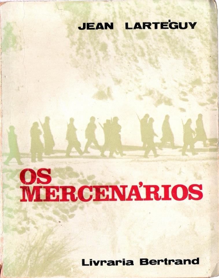 """Capa da 4.ª edição em português de """"Os Mercenários"""". Como nome de """"Sangue Sobre as Colinas"""" este primeiro romance de Lartéguy passou despercebido em 1954."""