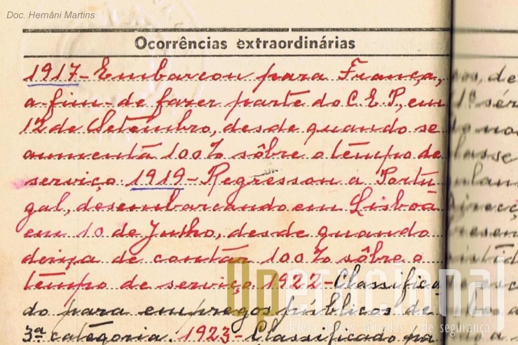 """""""1917 - Embarcou para França a fim de fazer parte do CEP (Corpo Expedicionário Português)...1919 - Regressou a Portugal desembarcando em Lisboa em 10 de Junho..."""""""