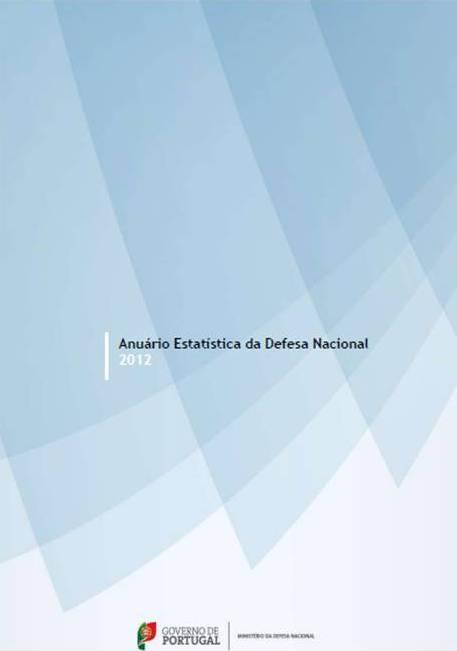 Foram recentemente publicados os Anuários relativos à estatística da Defesa Nacional e Forças Armadas, em 2011 e 2012. São documentos importantíssimos para se perceber o caminho que estamos a seguir.