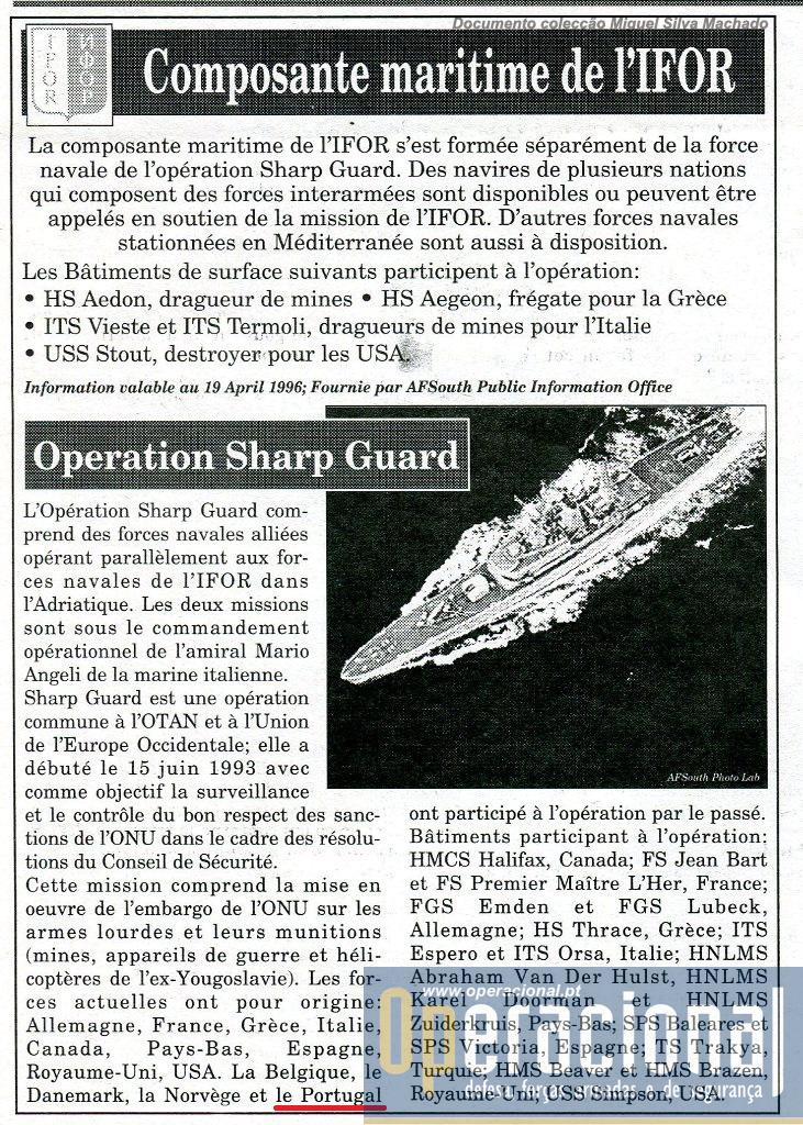 """A componente naval da IFOR era compreensivelmente reduzida, mas os navios envolvidos na operação """"Sharp Guard"""" podiam ser empenhados em caso de necessidade."""