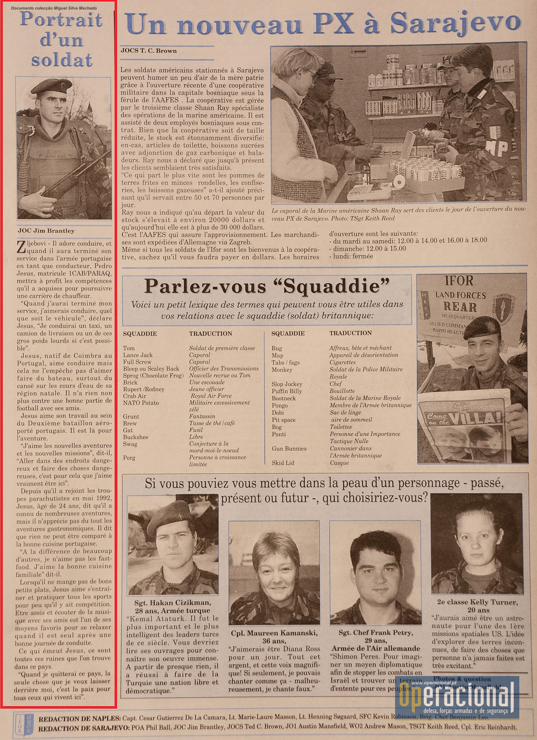 Das 13 edições do jornal, numa um militar português, o Primeiro-cabo Pára-quedista Pedro Jesus.